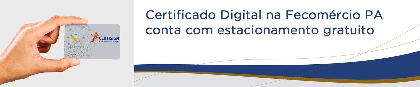 Certificado Digital na Fecomércio PA conta com estacionamento gratuito