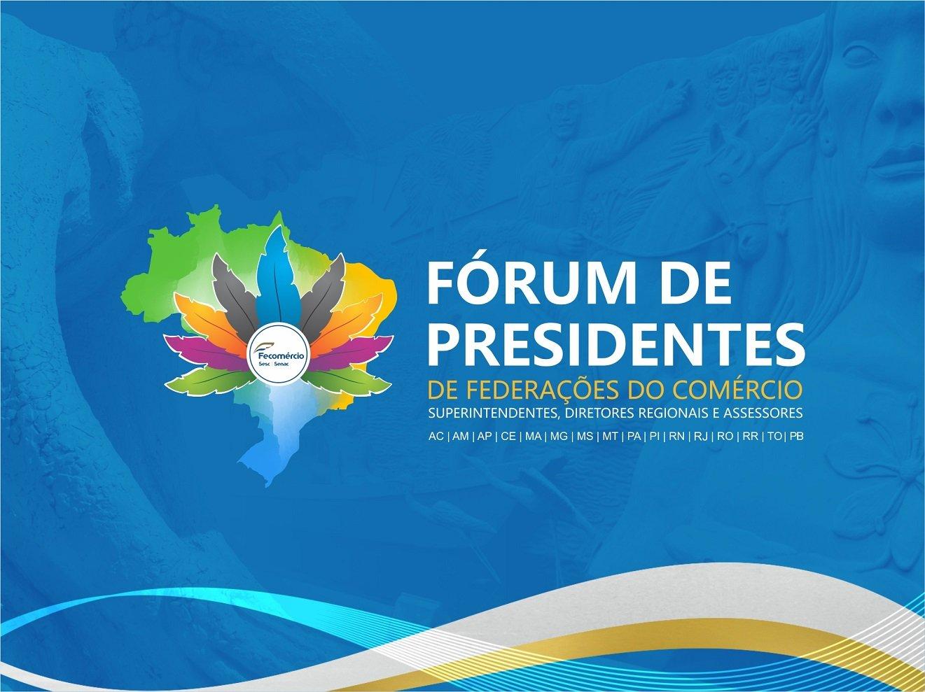 Sistema Fecomércio Pará participa do XXVII Fórum de Presidentes de Federações do Comércio